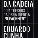 Autor desconhecido lança DIÁRIO DA CADEIA com pseudônimo 'Eduardo Cunha