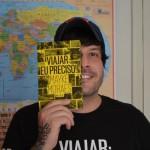 """Frase do Dia: Mayke Moraes, mochileiro e escritor do livro """"Viajar: Eu Preciso"""""""