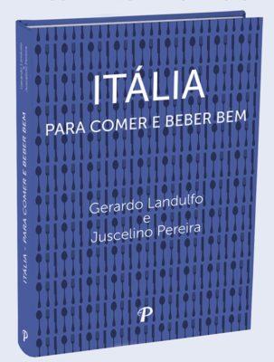 """Lançamento """"Itália para Comer e Beber Bem"""" é na próxima segunda-feira, 23"""