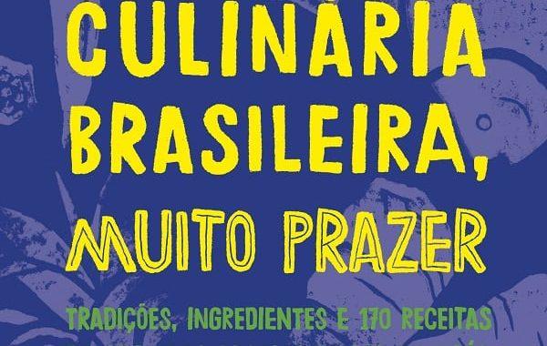 Livro reúne 170 renomados profissionais da gastronomia e apresenta a culinária brasileira